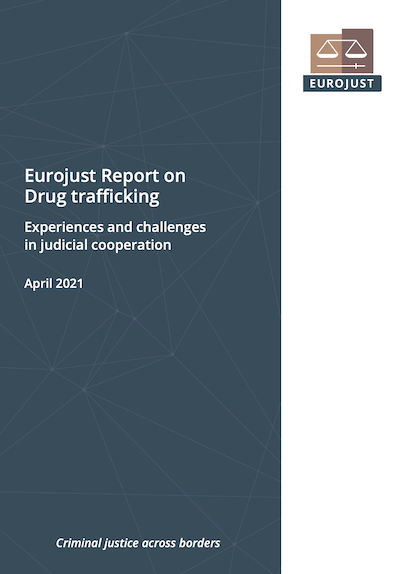 Cover of publication: Eurojust Report on Drug trafficking / Experiences and challenges in judicial cooperation / April 2021