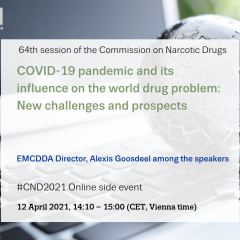 Promotional image for the event: 64th session of the Commission on Narcotic Drugs / COVID-19 pandemic and its influence on world drugs problem: New challenges and prospects / EMCDDA Director Alexis Goosdeel among the speakers / 12 April 2021, 14.10-15.00