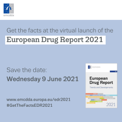 cover of european drug report 2021 in light blue background with date for virtual launch 9 june and link to webpage and hagshtag #getthefactsedr2021