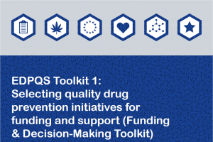 EDPQS Toolkit 1: Funding & Decision-Making - Selecting quality drug prevention initiatives for funding and support
